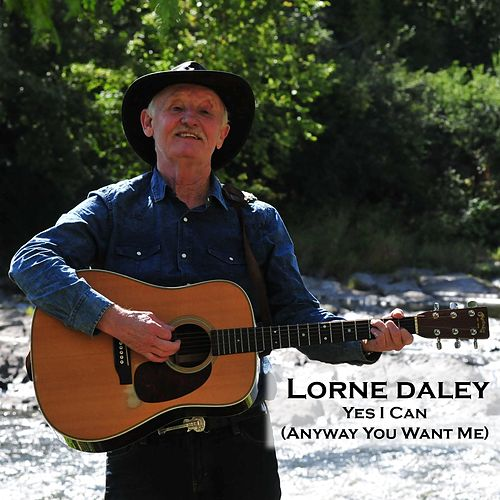 Yes I Can (Anyway You Want Me) de Lorne Daley
