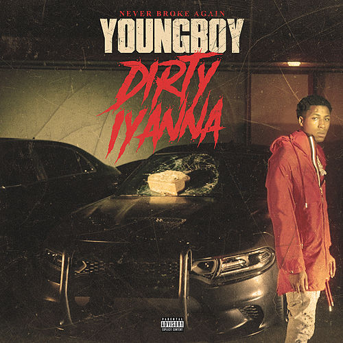 Dirty Iyanna by YoungBoy Never Broke Again
