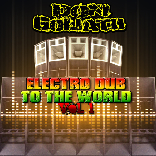 Electro Dub to the World, Vol. 1 by Don Goliath