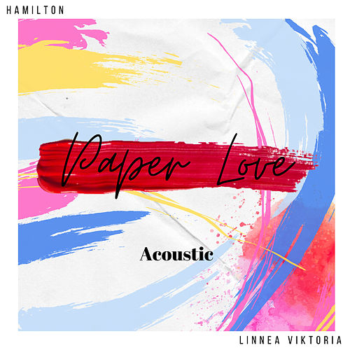 Paper Love (Acoustic) by Hamilton