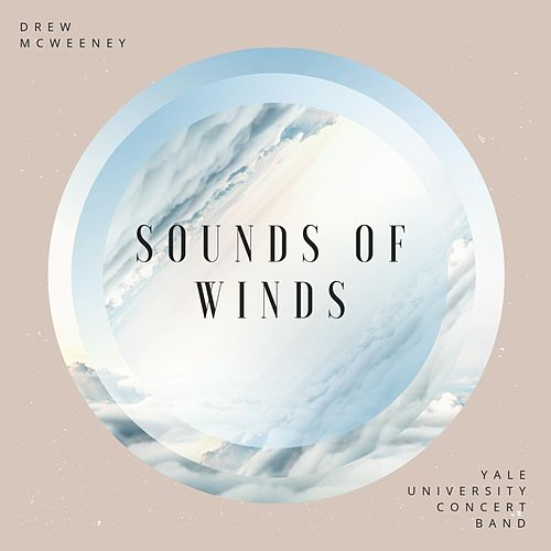 Sounds of Winds (Live) by Yale University Concert Band
