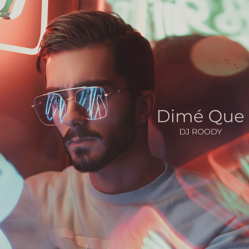 Dimé Que (Radio Edit) by DJ Roody