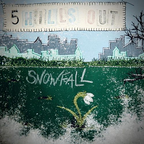 Snowfall by 5 Hills Out