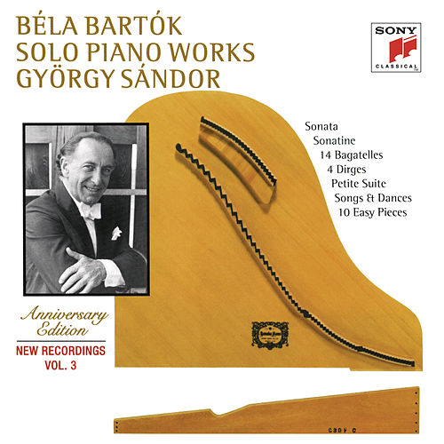 Bartók: Sonata & Sonatine & 14 Bagatelles & Petite Suite & 10 Easy Pieces by György Sandor