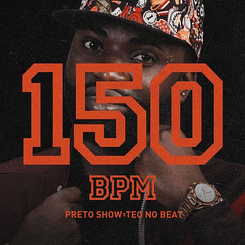 150 Bpm (feat. Teo no Beat) de Preto Show