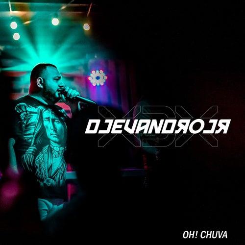Oh! Chuva by Dj Evandro Jr e Xiado da Xinela