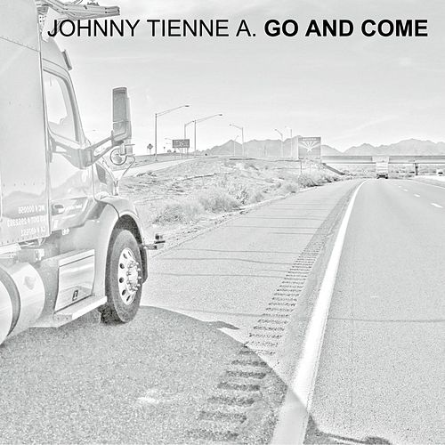 Go and Come by Johnny Tienne A.