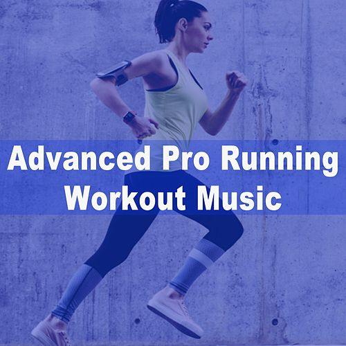 Advanced Pro Running Workout Music (150 Bpm the Best Motivational Uptempo Running and Jogging Songs to Improve Your Running Pace Spectaculair) di Advanced Pro Running Music