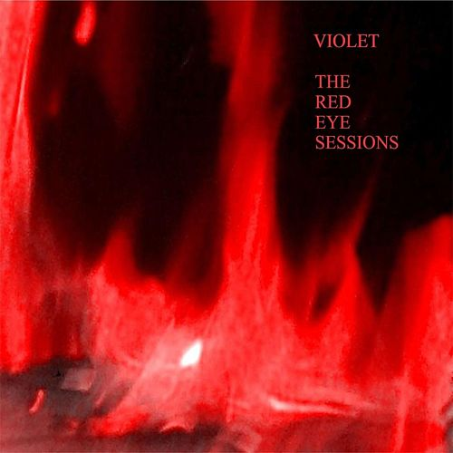 The Red Eye Sessions von Violet