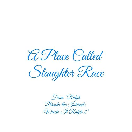 A Place Called Slaughter Race (From