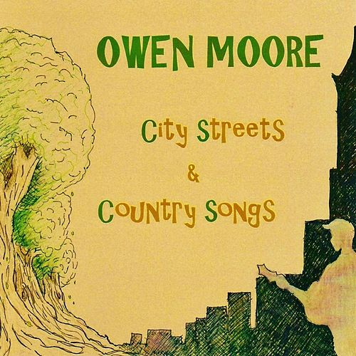 City Streets & Country Songs by Owen Moore