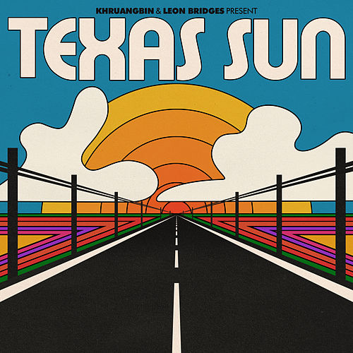 Texas Sun by Khruangbin