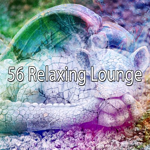 56 Relaxing Lounge by Relaxing Music Therapy