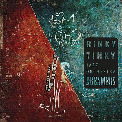 Dreamers by Rinky Tinky Jazz Orchestra