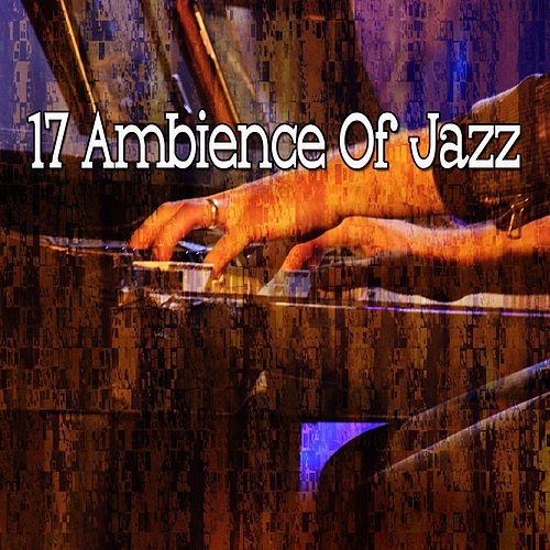 17 Ambience of Jazz by Chillout Lounge