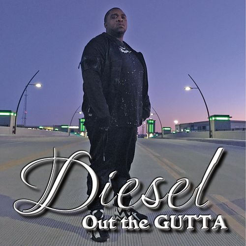 Out the Gutta by Diesel