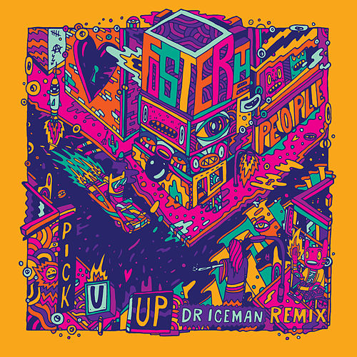 Pick U Up (Dr. Iceman Remix) by Foster The People