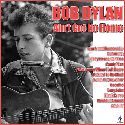Ain't Got No Home (Live) by Bob Dylan