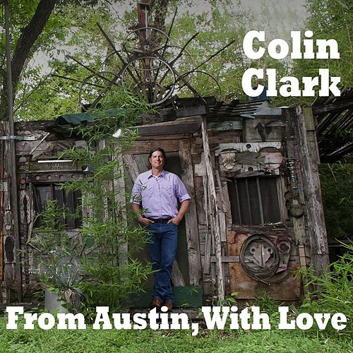 From Austin, With Love de Colin Clark