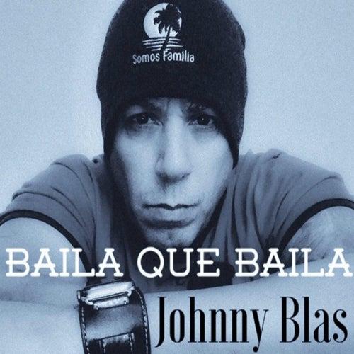 Baila Que Baila de Johnny Blas