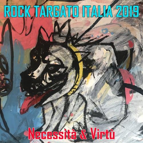 Rock Targato Italia 2019 - Necessità & Virtù by Various Artists