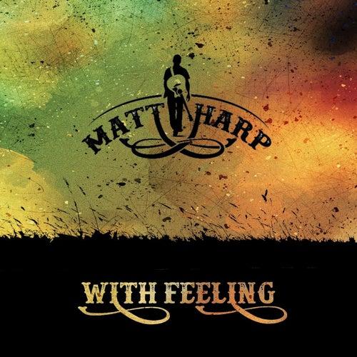 With Feeling by Matt Harp
