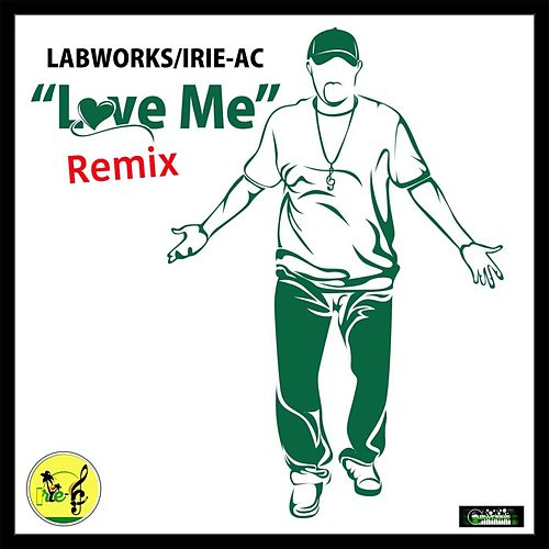 Love Me (Remix) de Irieac