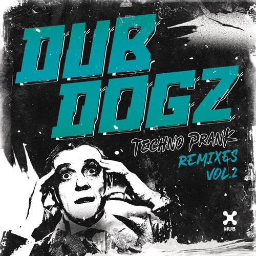 Techno Prank (Remixes Vol. 2) de Dubdogz