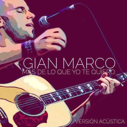 Mas de Lo Que Yo Te Quiero (Versión Acústica) by Gian Marco