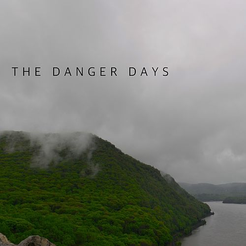 The Danger Days by The Danger Days