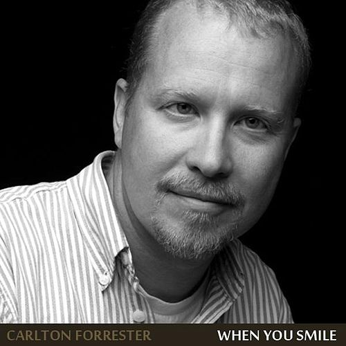 When You Smile - Single by Carlton Forrester