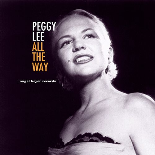 All the Way von Peggy Lee