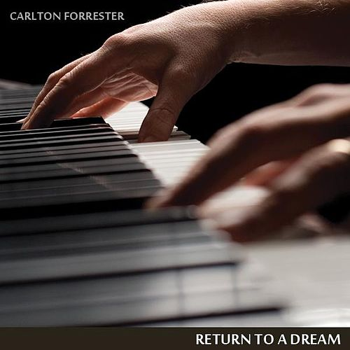 Return to a Dream - Single by Carlton Forrester