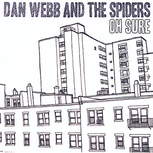 Oh Sure by Dan Webb and the Spiders