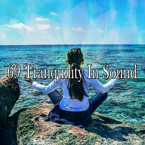 69 Tranquility in Sound von Yoga Music