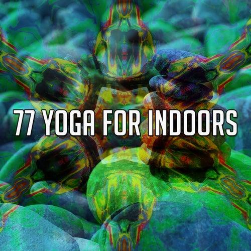 77 Yoga for Indoors by Deep Sleep Meditation