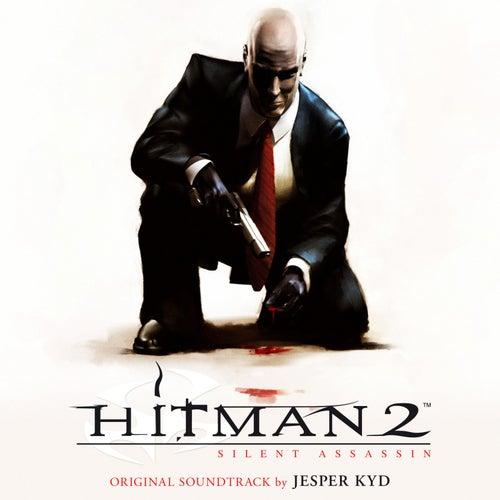 Hitman 2: Silent Assassin (Original Motion Picture Soundtrack) by Jesper Kyd