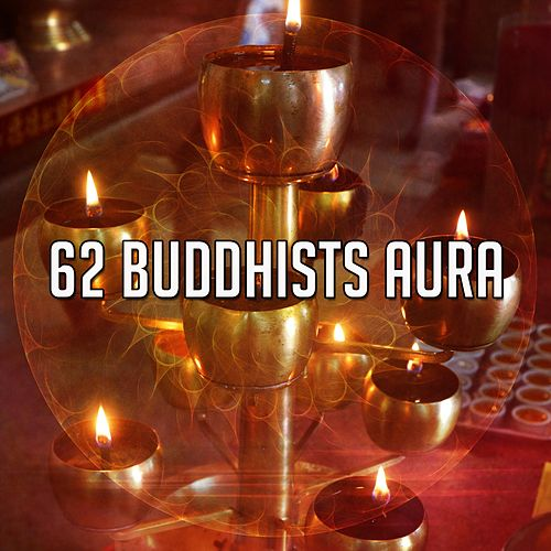 62 Buddhists Aura by Lullabies for Deep Meditation