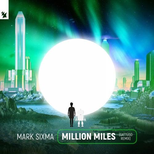 Million Miles (GATTÜSO Remix) von Mark Sixma