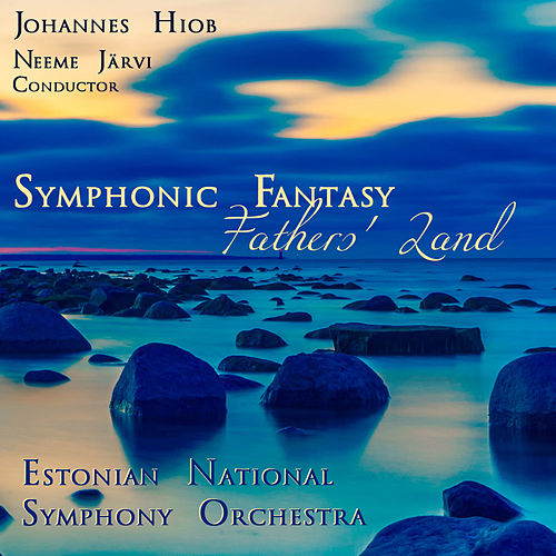 Symphonic Fantasy Fathers' Land (Live) by Neeme Järvi