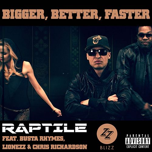 Bigger, Better, Faster - The 'DJ Blizz' Club Edits von Raptile