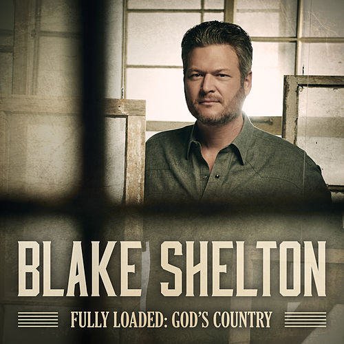 Fully Loaded: God's Country by Blake Shelton