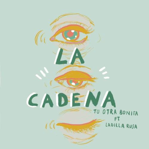 La cadena (feat. Ladilla Rusa) de Tu Otra Bonita
