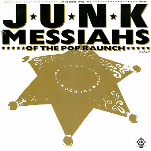 Messiahs Of The Pop Raunch (Remastered Edition) von The Junk