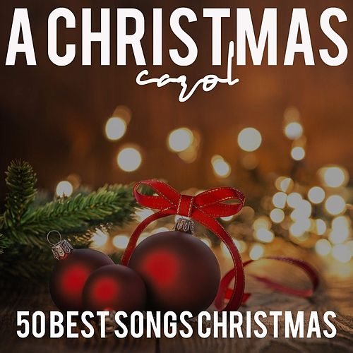 A Christmas Carol (50 Best Songs Christmas) von Various Artists