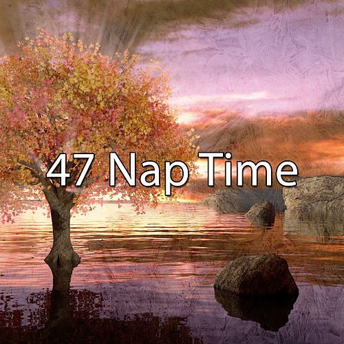 47 Nap Time von Deep Sleep Relaxation