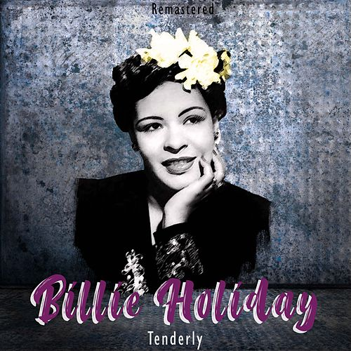 Tenderly (Remastered) de Billie Holiday