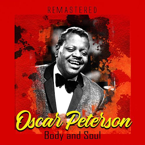 Body and Soul (Remastered) de Oscar Peterson