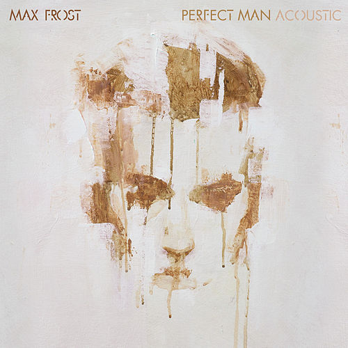 Perfect Man (Acoustic) by Max Frost