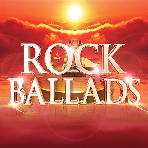 Rock Ballads (The Greatest Rock and Power Ballads of the 70s 80s 90s 00s) fra Various Artists